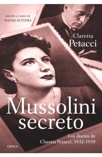9788498921359: Mussolini secreto: Los diarios de Claretta Petacci. 1932-1938 (Memoria Crítica)
