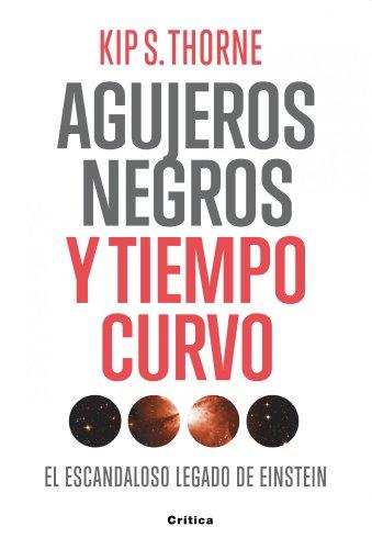 9788498921557: Agujeros negros y tiempo curvo: El escandaloso legado de Einstein. Presentación de Stephen Hawking (Drakontos)