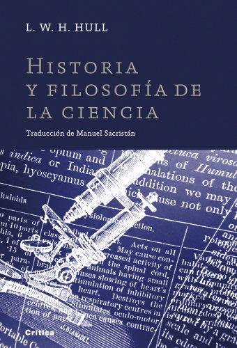 Historia y filosofia de la ciencia.: Hull, L.W.H.