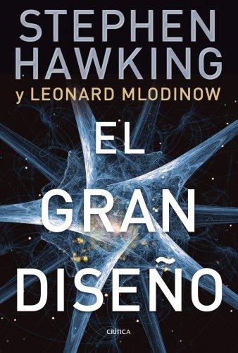EL GRAN DISEÑO: Stephen Hawking, Leonard Mlodinow
