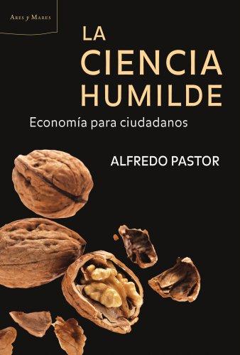 9788498921816: La ciencia humilde: Economía para ciudadanos