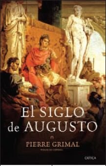 El siglo de Augusto (8498921910) by PIERRE GRIMAL