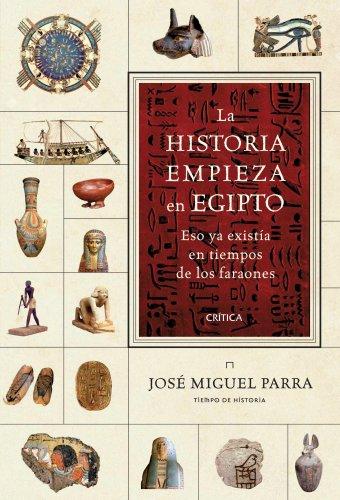 9788498921953: La historia empieza en Egipto : eso ya existía en tiempos de los faraones