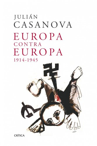 9788498921991: Europa contra Europa, 1914-1945 (Memoria Crítica)