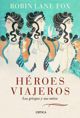 9788498922035: Héroes viajeros: Los griegos y sus mitos (Serie Mayor (critica))