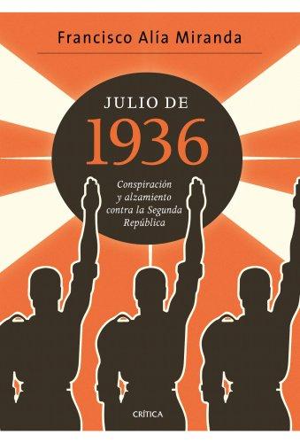 9788498922080: Julio de 1936: Conspiración y alzamiento contra la Segunda República (Contrastes)