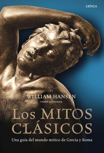 9788498922097: Los mitos clásicos: Una guía del mundo mítico de Grecia y Roma (Tiempo De Historia)
