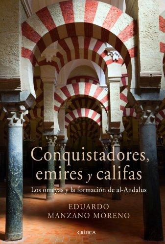9788498922301: Conquistadores, emires y califas: Los omeyas y la formaci�n de al-Andalus (Serie Mayor)