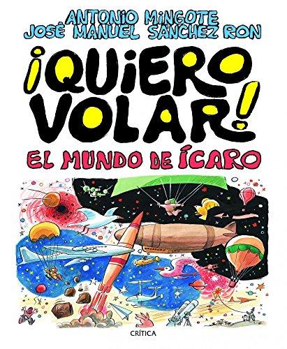 9788498922325: ¡Quiero Volar!: El mundo de Ícaro (Fuera de Colección)