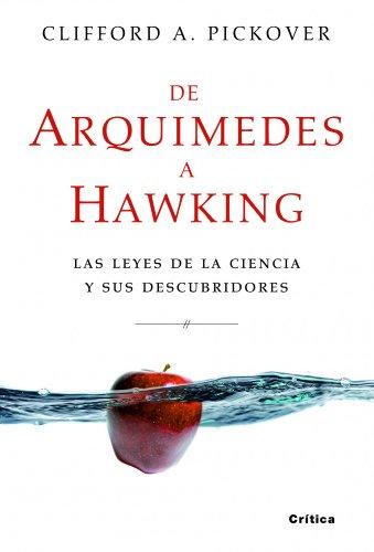9788498922530: De Arquímedes a Hawking: Las leyes de la ciencia y sus descubridores (Drakontos)