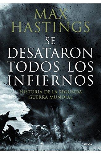9788498922639: Se desataron todos los infiernos: Historia de la segunda guerra mundial (Memoria Crítica)