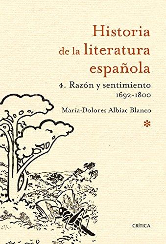 9788498922646: Hª LITERATURA ESPAÑOLA 4. RAZÓN Y SENTIMIENTO 1692