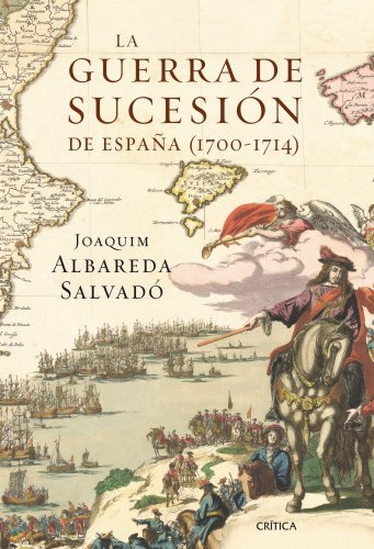 9788498923100: La guerra de Sucesión de España: (1700-1714) (Serie Mayor)