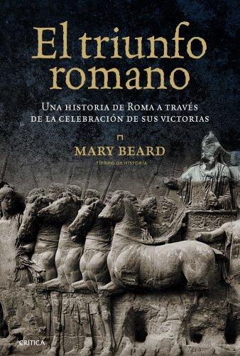 9788498923209: El triunfo romano: Una historia de Roma a través de la celebración de sus victorias (Tiempo de Historia)