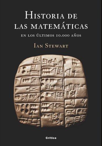 Historia de la matematicas: En los ultimos 10.000 anos (Spanish Edition) (8498923298) by Ian Stewart