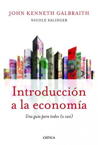 9788498923391: Introducción a la economía: Una guía para todos (o casi) (Letras de Crítica)