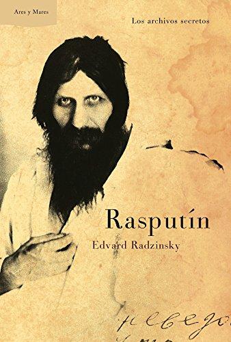 9788498923629: Rasputín: Los archivos secretos (Ares y Mares)
