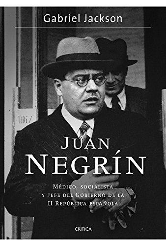 9788498923841: Juan Negrín: Médico, socialista y jefe del Gobierno de la II República española