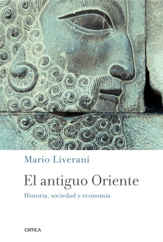 9788498923926: El antiguo Oriente: Historia, sociedad y economía (Crítica/Arqueología)