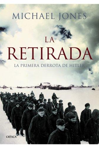 9788498923957: La retirada: La primera derrota de Hitler