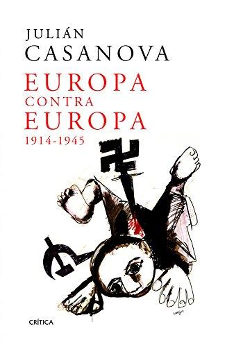 9788498924312: Europa contra Europa: 1914-1945 (Memoria Crítica)