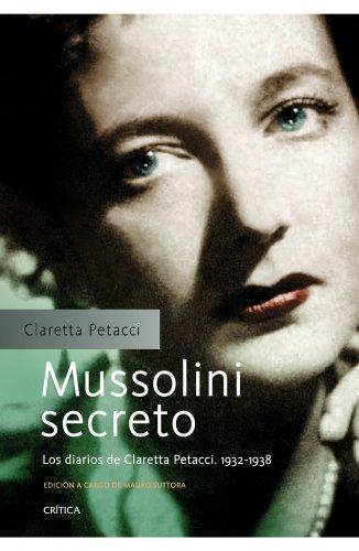 9788498924404: Mussolini secreto: los diarios de Claretta Petacci, 1932-1938