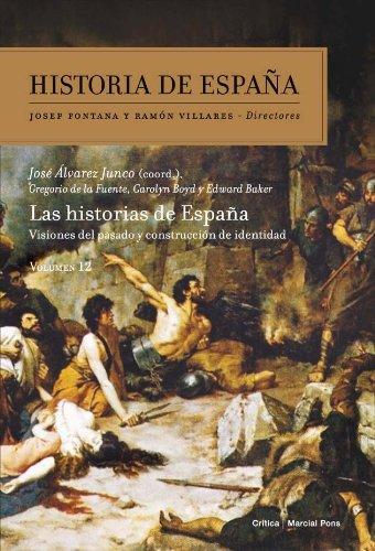 9788498925227: Las historias de España : visiones del pasado y construcción de identidad