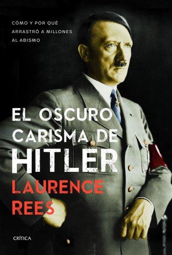 9788498925371: El oscuro carisma de Hitler: Cómo y por qué arrastró a millones al abismo (Memoria Crítica)