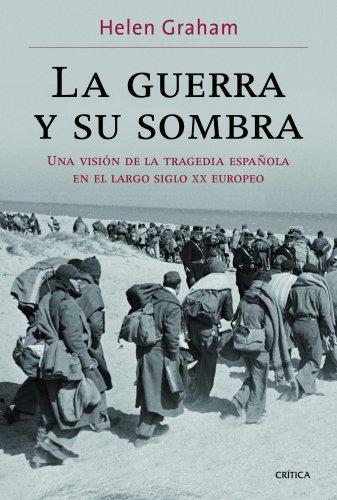 9788498925401: La guerra y su sombra: Una visión de la tragedia española en el largo siglo XX europeo (Contrastes)