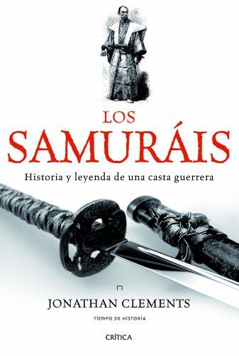 9788498925654: Los samuráis: Historia y leyenda de una casta guerrera