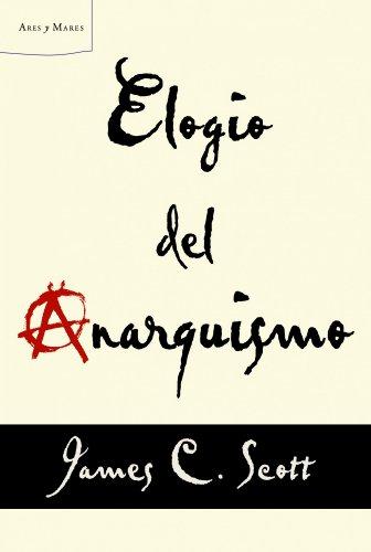 9788498925739: Elogio del anarquismo (Letras de Crítica)