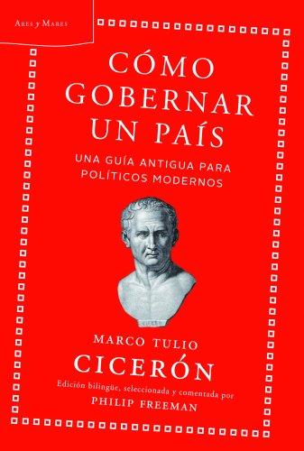 9788498925883: Cómo gobernar un país: Una guía antigua para políticos modernos (Ares y Mares)