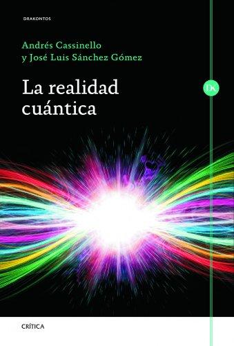 LA REALIDAD CUANTICA: ANDRES CASSINELLO ESPINOSA