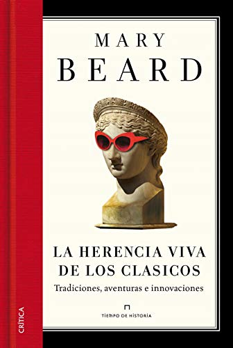 9788498926163: La herencia viva de los clásicos: Tradiciones, aventuras e innovaciones (Tiempo De Historia)