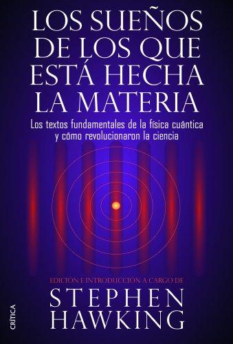9788498926408: Los sueños de los que está hecha la materia: Los textos fundamentales de la física cuántica y cómo revolucionaron la ciencia (Fuera de Colección)