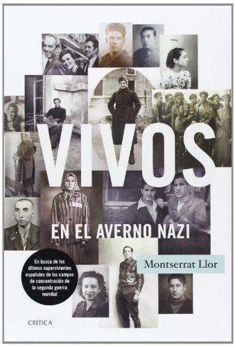 9788498926576: Vivos en el averno nazi: En busca de los últimos supervivientes españoles de los campos de concentración de la segunda guerra mundial (Contrastes (critica))