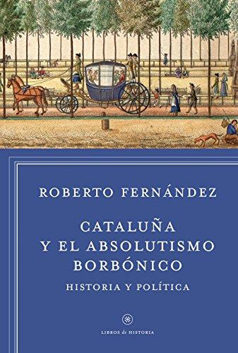 9788498927412: Cataluña y el absolutismo borbónico
