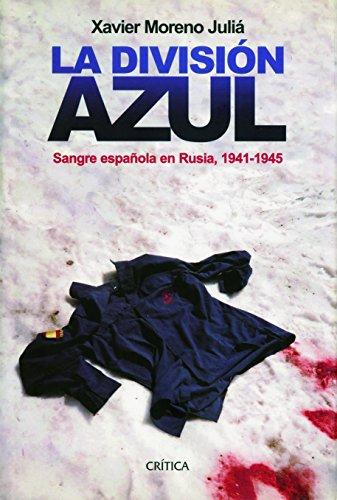 9788498927801: La División Azul: Sangre española en Rusia, 1941-1945 (Contrastes)