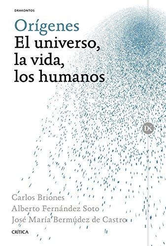 Orígenes: el universo, la vida, los humanos: Fernández Soto, Alberto;