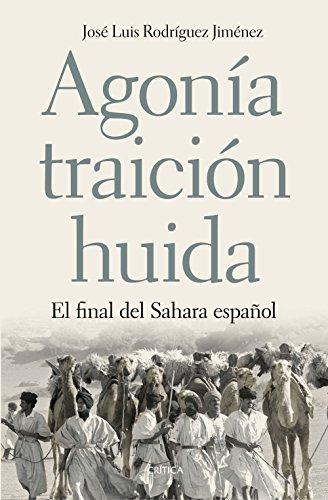 9788498928754: Agonía, traición, huida: El final del Sahara español
