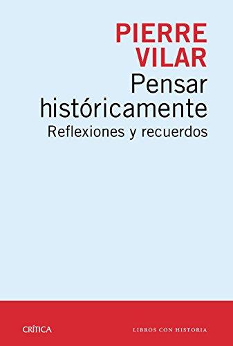 9788498928761: Pensar históricamente: Reflexiones y recuerdos