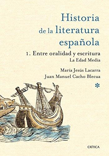 Entre oralidad y escritura: la Edad Media: MarÃa Jesús Lacarra;Juan Manuel Cacho Blecua