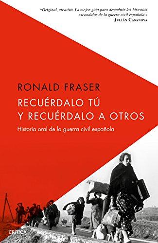 9788498929089: Recuérdalo tú y recuérdalo a otros: Historia oral de la guerra civil española