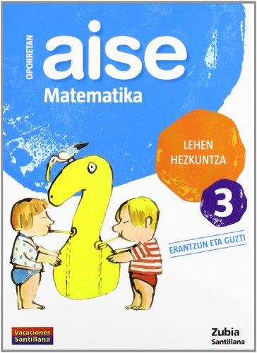 9788498940749: Oporretan Aise Matematika 3 Lehen Euskera Zubia - 9788498940749