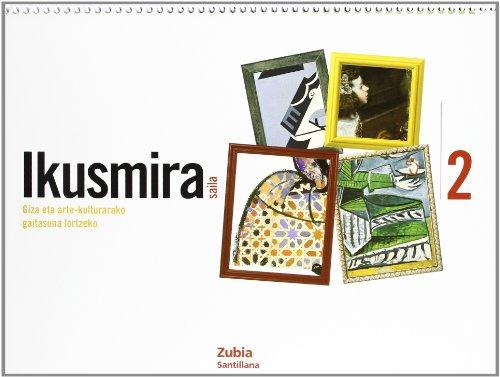 9788498940831: Ikusmira Saila Giza Eta Arte-Kulturarako 2 Euskera Zubia - 9788498940831