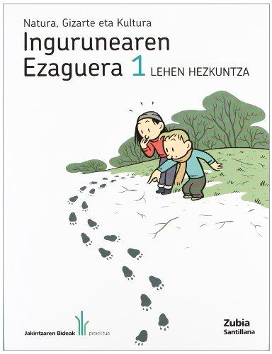 9788498941142: Natura Gizarte Eta Kultura Ingurunearen Ezaguera 1 Lehen Jakintzaren Etxea Euskera Zubia