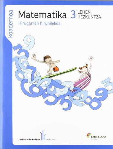 9788498943108: MATEMATIKA 3 LEHEN HEZKUNTZA KOADERNOA HIRUGARREN HIRUHILEKOA JAKINTAR