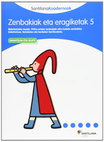 9788498943788: ZENBAKIAK ETA ERAGIKETAK 5 SANTILLANA KOADERNOAK - 9788498943788