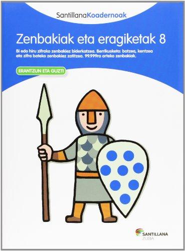 9788498943849: ZENBAKIAK ETA ERAGIKETAK 8 SANTILLANA KOADERNOAK - 9788498943849
