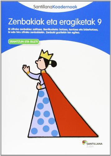 9788498943856: ZENBAKIAK ETA ERAGIKETAK 9 SANTILLANA KOADERNOAK - 9788498943856